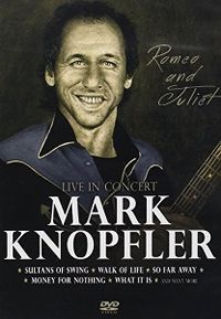 Cover Mark Knopfler - Romeo And Juliet - Live In Concert [DVD]